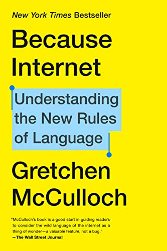 Book cover - Because Internet by Gretchen McCulloch